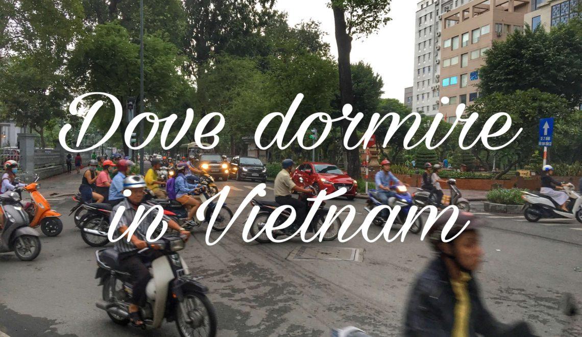 Hotel in Vietnam: dove dormire da Hanoi a Saigon